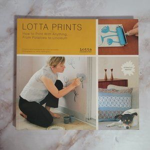 Lotta Prints: How to Print with Anything 	Book